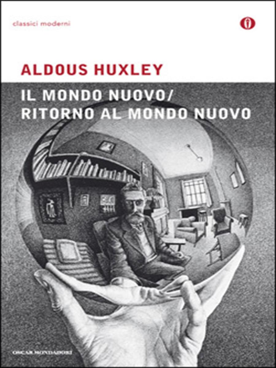 Aldous Huxley, Il mondo nuovo / Ritorno al mondo nuovo, Mondadori