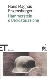 Hans Magnus Enzensberger, Hammerstein o dell'ostinazione, Einaudi