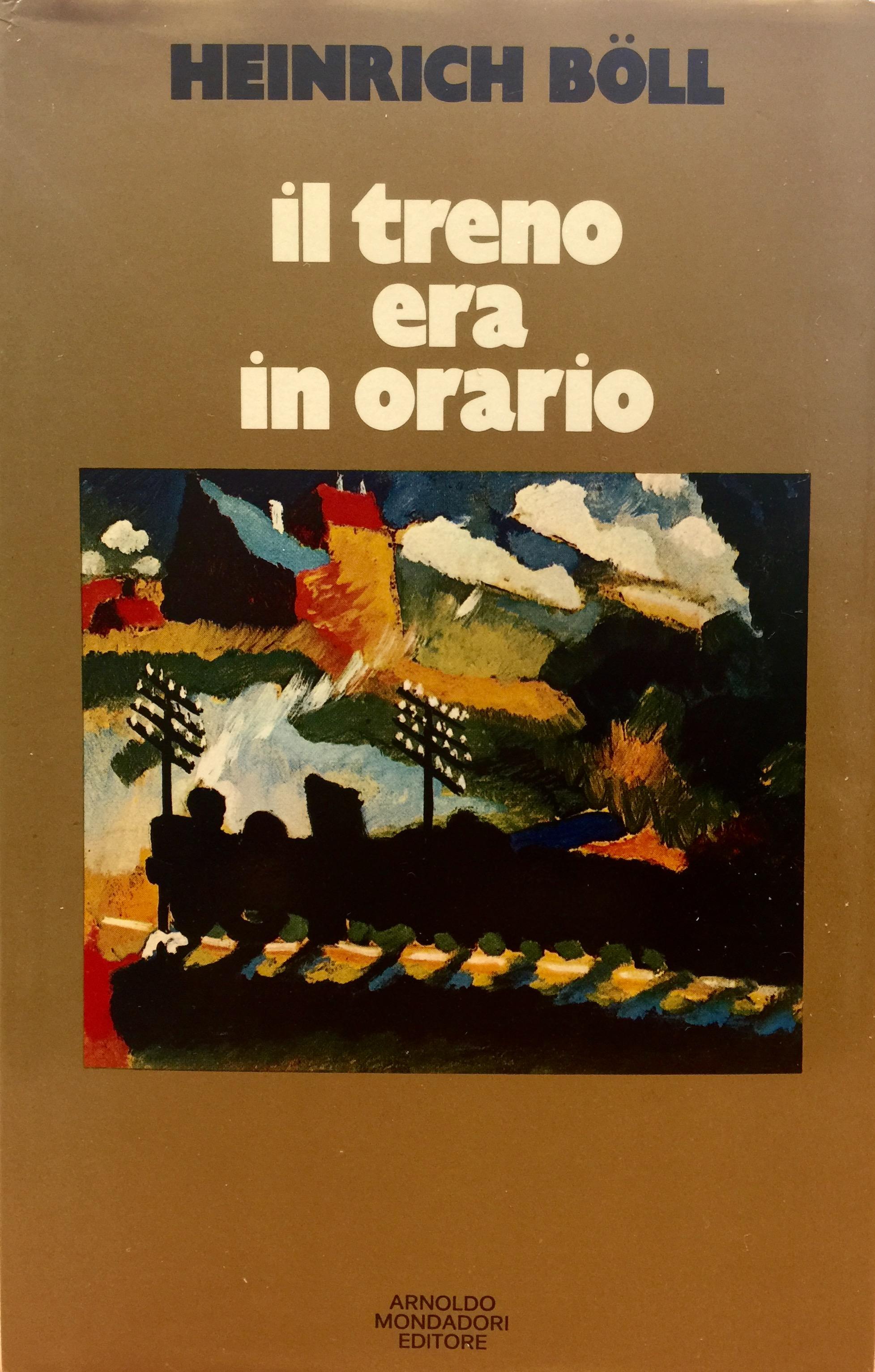 Heinrich Böll, Il treno era in orario, Mondadori