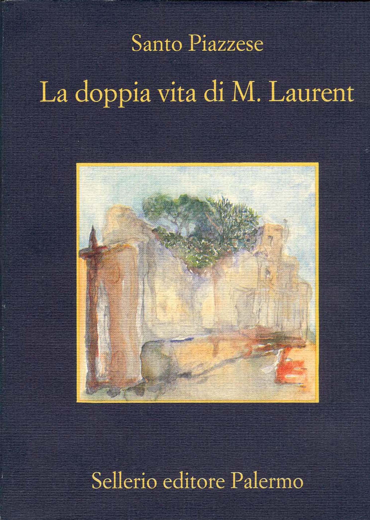 Santo Piazzese, La doppia vita di M. Laurent, Sellerio