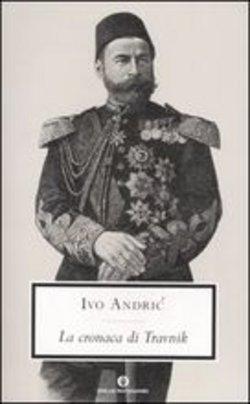 Ivo Andric, La cronaca di Travnik, Mondadori