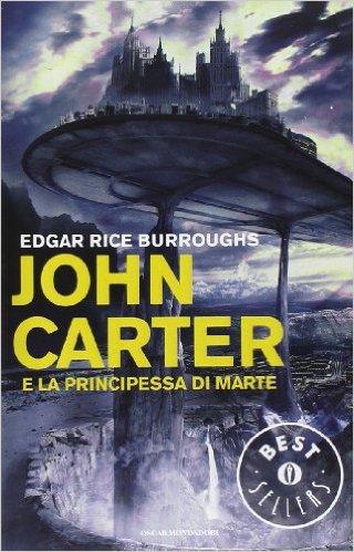 Edgar Rice Burroughs, John Carter e la principessa di Marte, Mondadori