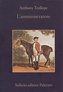 Anthony Trollope, L'amministratore, Sellerio Editore