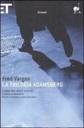 Fred Vargas, La trilogia Adamsberg, Einaudi