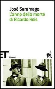 recensione José Saramago, L'anno della morte di Ricardo Reis, Einaudi