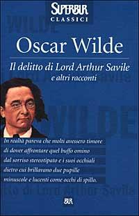 Oscar Wilde, Il delitto di Lord Arthur Savile e altri racconti, BUR