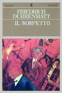 Friedrich Dürrenmatt, Il sospetto, Feltrinelli