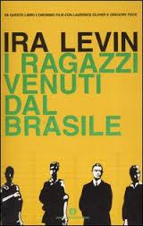 Ira Levin, I ragazzi venuti dal Brasile, Mondadori