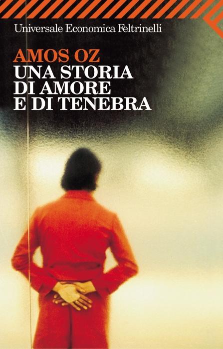 Amos Oz, Una storia di amore e di tenebra, Feltrinelli