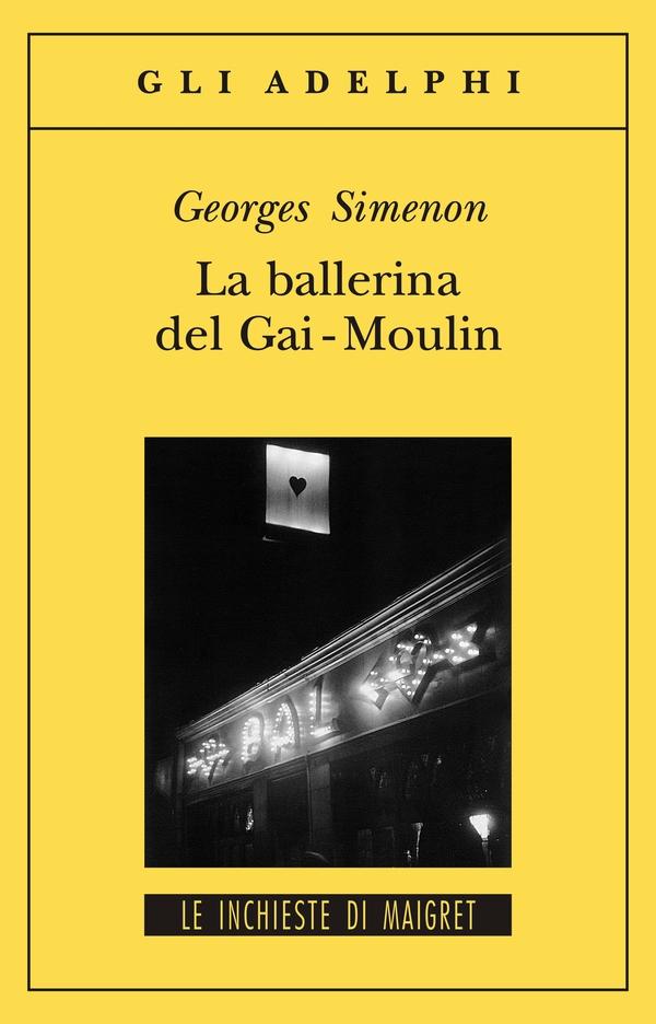 Georges Simenon, La ballerina del Gai-Moulin, Adelphi