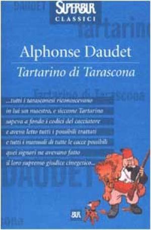 Alphonse Daudet, Tartarino di Tarascona, BUR