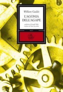 recensione William Gaddis, L'agonia dell'agape, Alet Edizioni