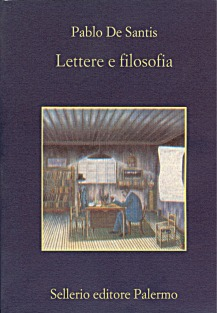 Pablo De Santis, Lettere e filosofia, Sellerio