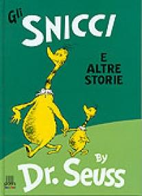 Dr. Seuss, Gli Snicci e altre storie, Giunti