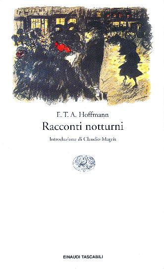 E.T.A. Hoffmann, Racconti notturni, Einaudi