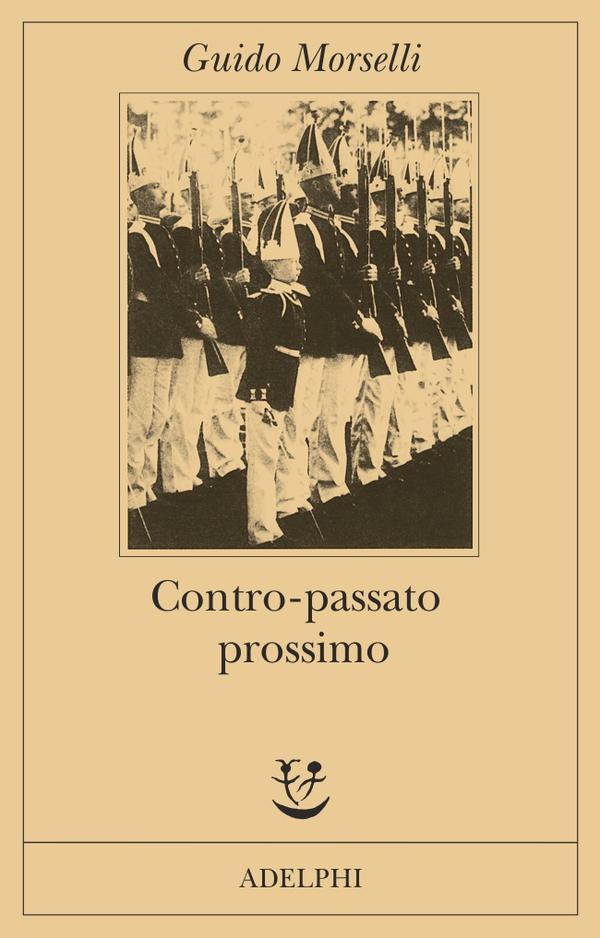 Guido Morselli, Contro-passato prossimo, Adelphi