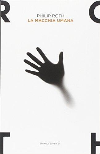 Philip Roth, La macchia umana, Einaudi