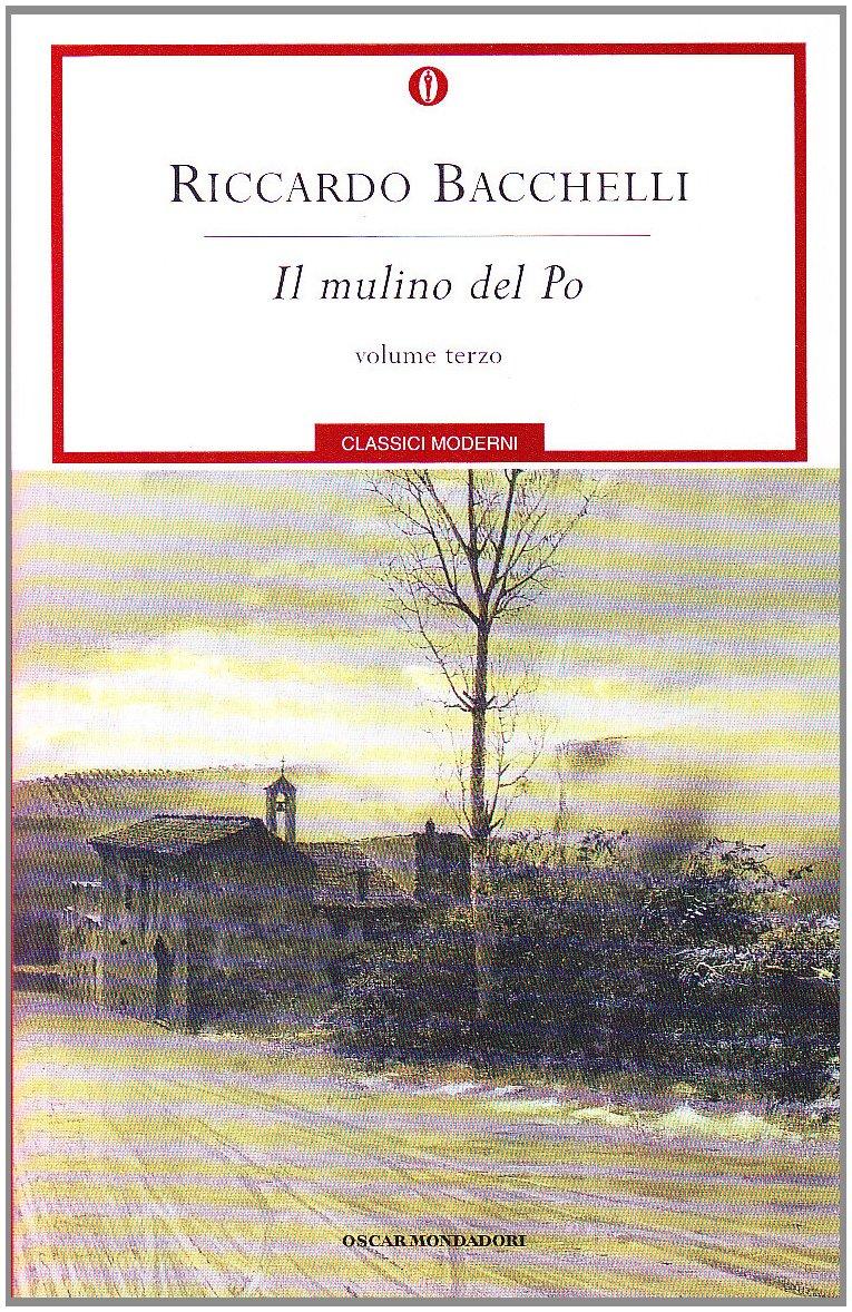 Riccardo Bacchelli, Il mulino del Po, Mondadori