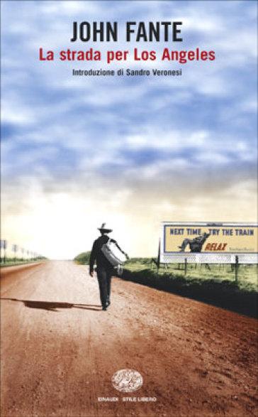 John Fante, La strada per Los Angeles, Einaudi