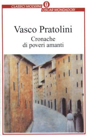 Vasco Pratolini, Cronache di poveri amanti, Mondadori