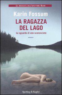 Karin Fossum, La ragazza del lago, Sperling & Kupfer