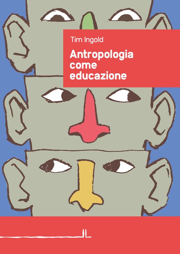 recensione - Tim Ingold - Antropologia come educazione