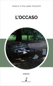 l'occaso - romanzo di paolo pizzato - prospero editore