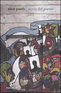 recensione - Alan Pauls - Storia del pianto