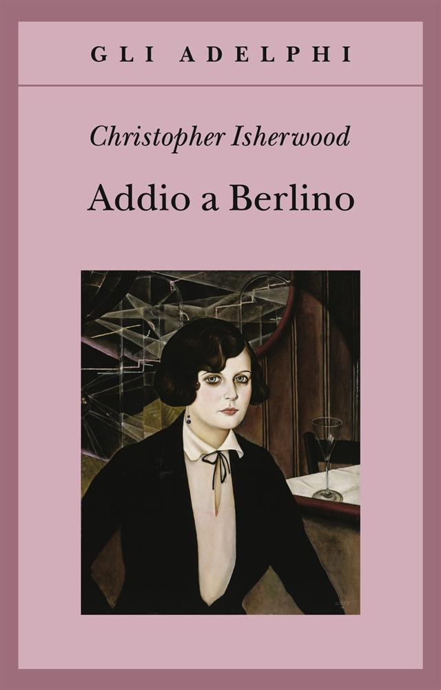 recensione - addio a berlino - christopher isherwood